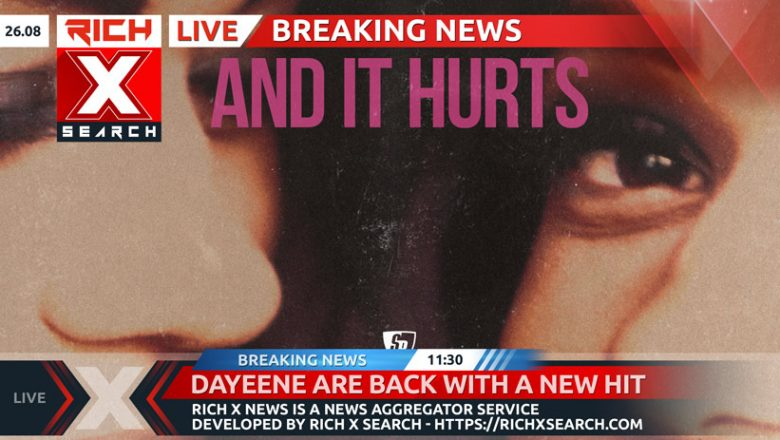 DaYeene Are Back With A New Hit – And It Hurts (2021)